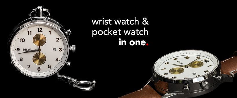 DR.W. Wrist and pocket watch in one